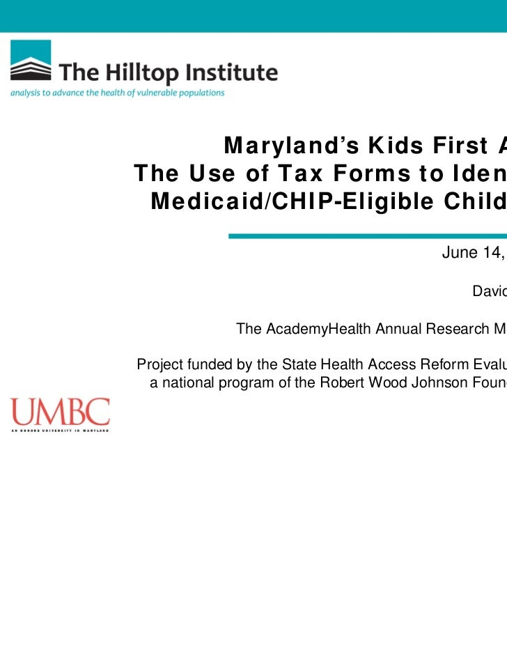 Maryland's Kids First Act:The Use of Tax Forms to Identify Medicaid/CHIP-Eligible Children                                ...