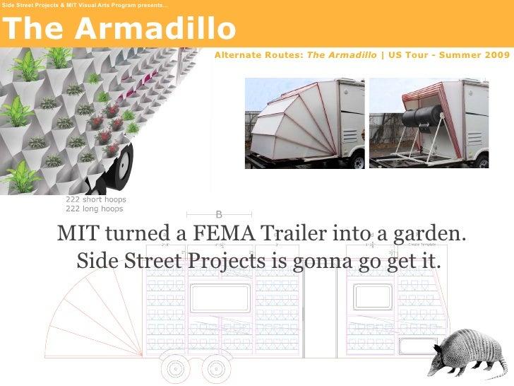 Side Street Projects & MIT Visual Arts Program presents...     The Armadillo                                              ...