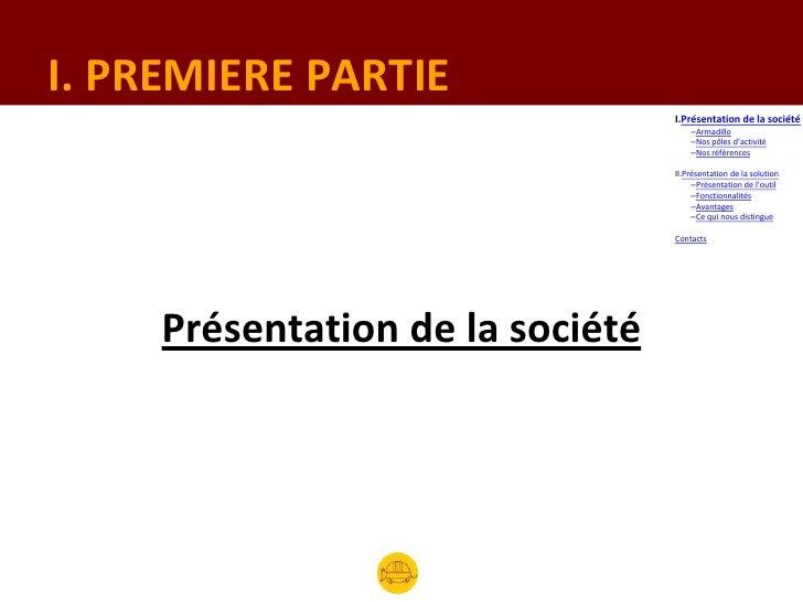 I. PREMIERE PARTIE                                  I.Présentation de la société                                      –Arm...