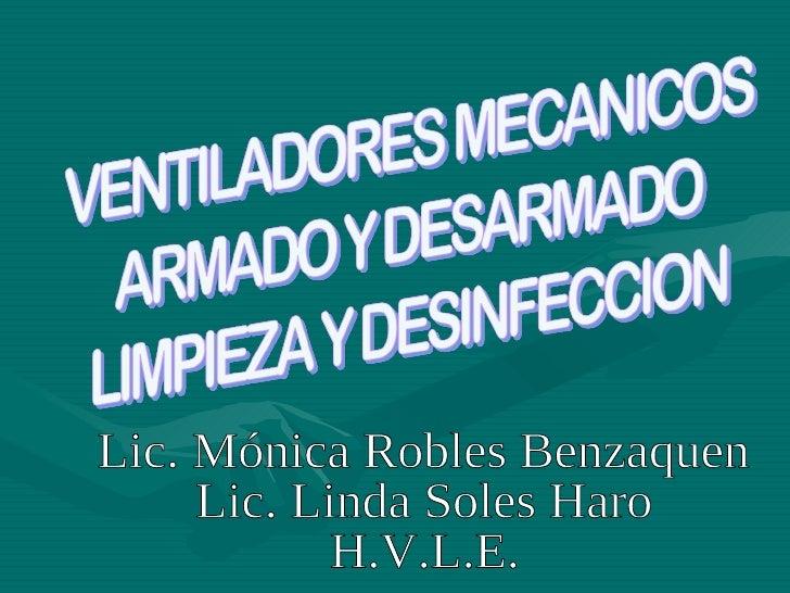 Lic. Mónica Robles Benzaquen Lic. Linda Soles Haro H.V.L.E.