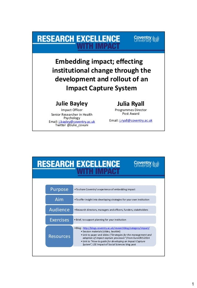 1 Embedding impact; effecting institutional change through the development and rollout of an Impact Capture System Julie B...