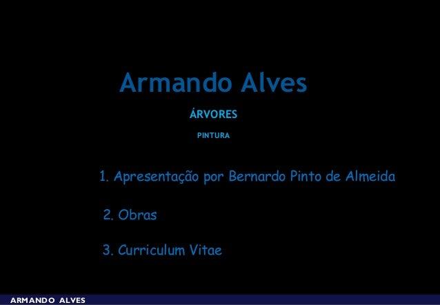 Armando Alves                             ÁRVORES                               PINTURA                1. Apresentação por...