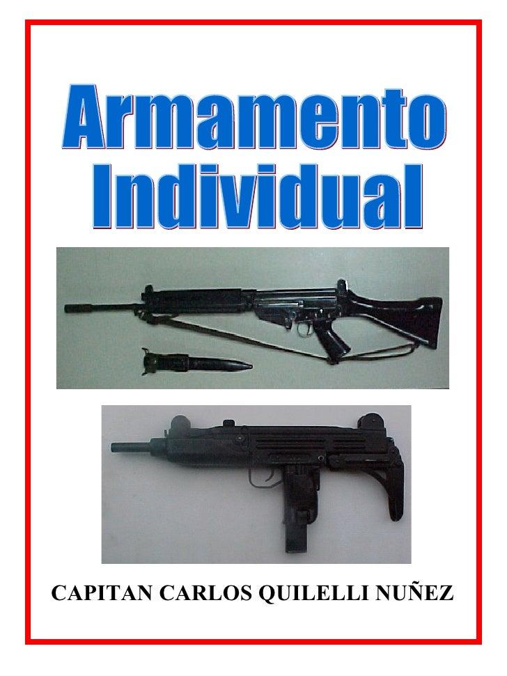 Armamento Individual CAPITAN CARLOS QUILELLI NUÑEZ