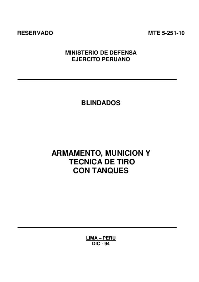 RESERVADO MTE 5-251-10 MINISTERIO DE DEFENSA EJERCITO PERUANO BLINDADOS ARMAMENTO, MUNICION Y TECNICA DE TIRO CON TANQUES ...
