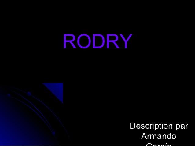 RODRY    Description par      Armando