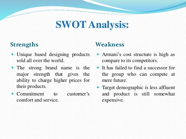 giorgio armani swot Swot preparation the fashion industry is divided into the creative and  giorgio armani includes high-priced couture and a ready-to-wear line.