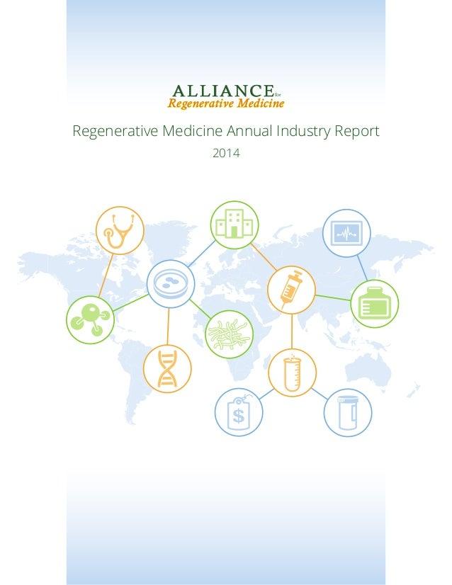 Regenerative MedicineRegenerative Medicine ALLIANCEfor Regenerative Medicine Annual Industry Report 2014