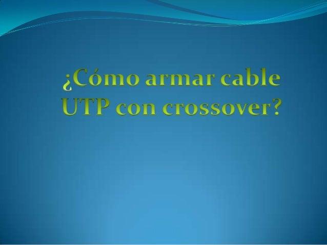  - Cable UTP: contienen 8 filamentos coloridos, que vienen acomodados en pares, es decir 4 pares. - 2 conectores RJ45 - ...