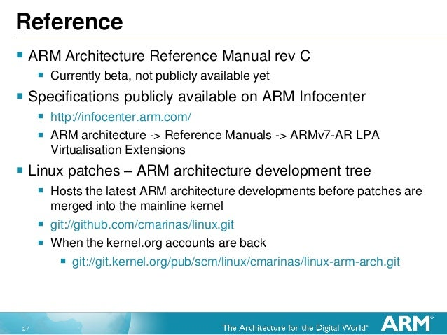27 Reference  ARM Architecture Reference Manual rev C  Currently beta, not publicly available yet  Specifications publi...