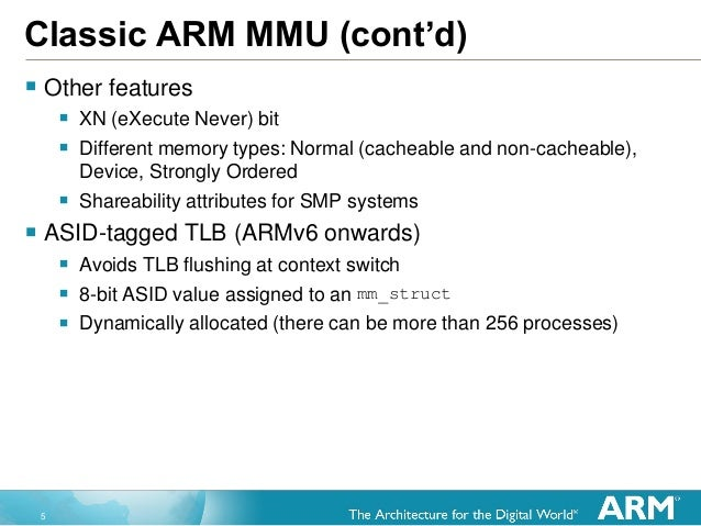 5 Classic ARM MMU (cont'd)  Other features  XN (eXecute Never) bit  Different memory types: Normal (cacheable and non-c...