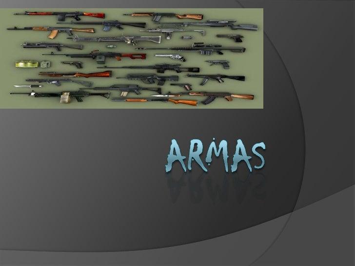 ¿Que es una arma?   Un arma es una herramienta de    agresión útil para la caza y la    autodefensa, cuando se usa contra...