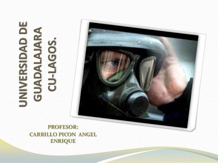 UNIVERSIDAD DE GUADALAJARA  CU-LAGOS.        PROFESOR:   CARRILLO PICON ANGEL         ENRIQUE