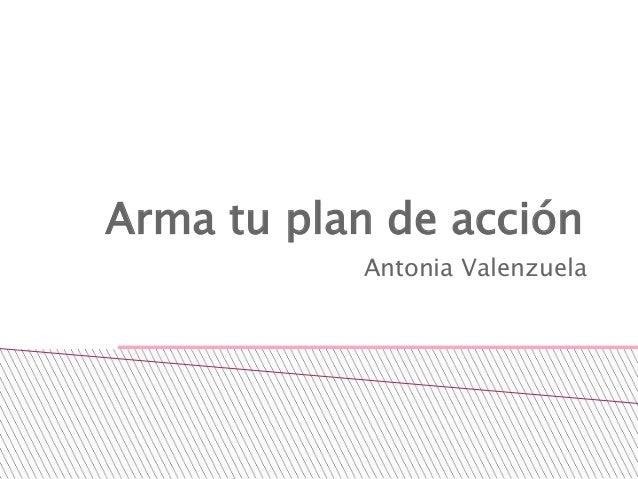 Arma tu plan de acción Antonia Valenzuela