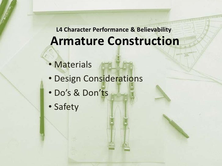 L4 Character Performance & Believability<br />Armature Construction<br /><ul><li> Materials
