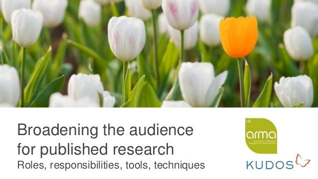 Broadening the audience for published research Roles, responsibilities, tools, techniques