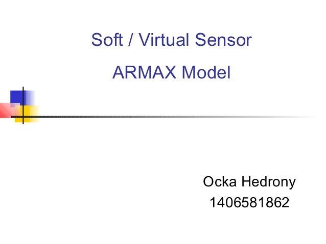 Soft / Virtual Sensor Ocka Hedrony 1406581862 ARMAX Model
