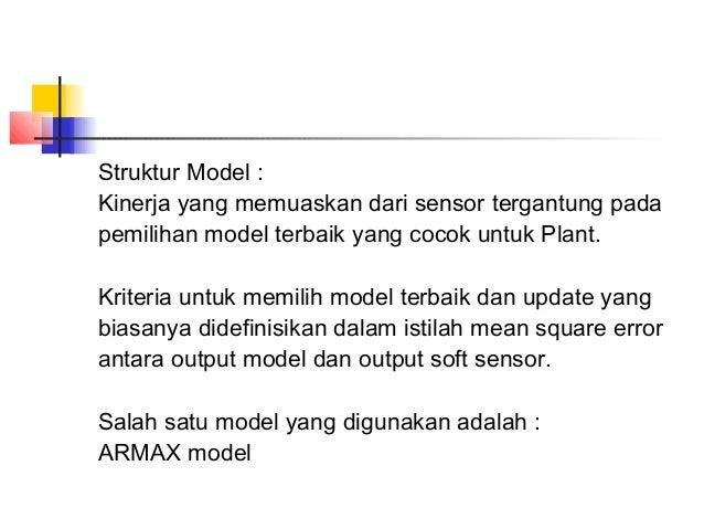 Struktur Model : Kinerja yang memuaskan dari sensor tergantung pada pemilihan model terbaik yang cocok untuk Plant. Kriter...