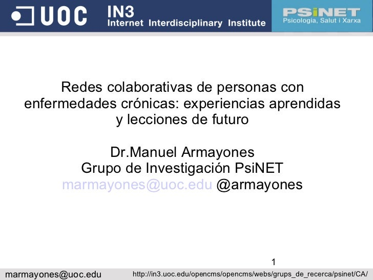 Redes colaborativas de personas con enfermedades crónicas: experiencias aprendidas y lecciones de futuro Dr.Manuel Armayon...