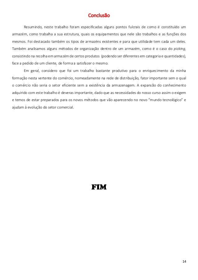Conclusão       Resumindo, neste trabalho foram especificadas alguns pontos fulcrais de como é constituído umarmazém, como...
