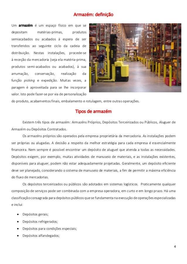 Armazém: definiçãoUm armazém é um espaço físico em que sedepositam        matérias-primas,        produtossemiacabados ou ...