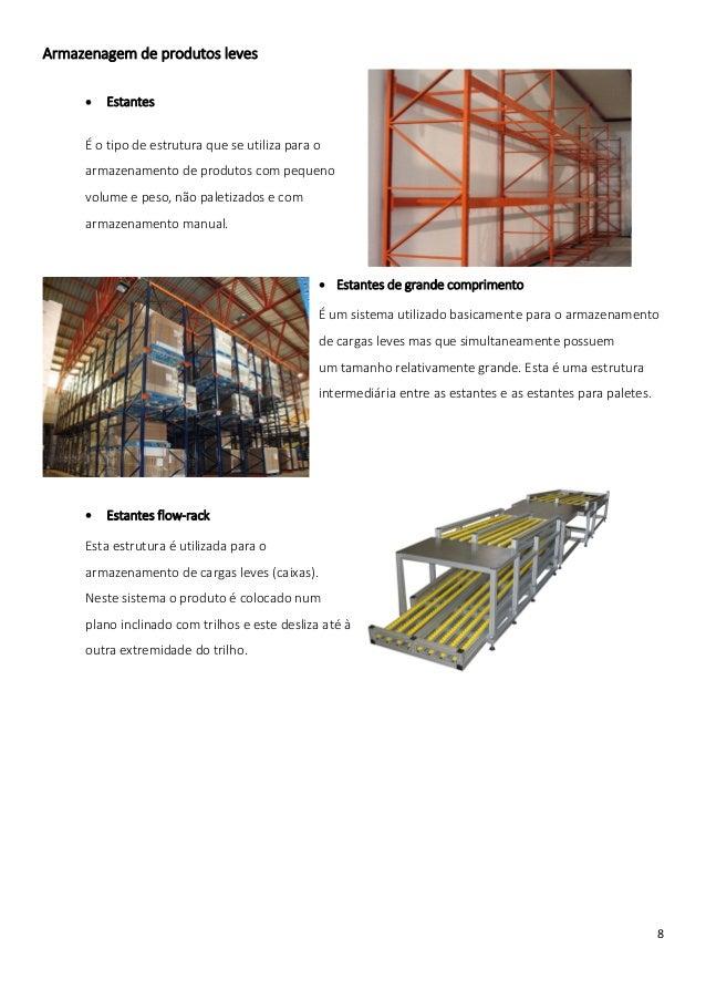 Armazenagem de produtos leves        Estantes     É o tipo de estrutura que se utiliza para o     armazenamento de produt...