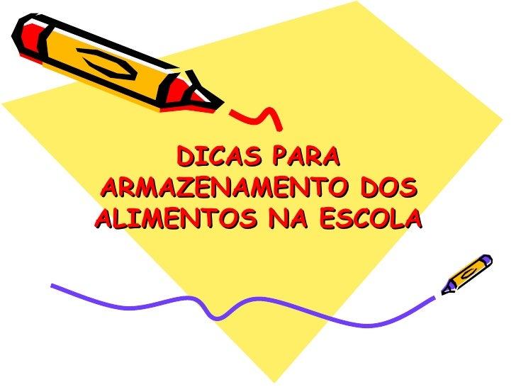 DICAS PARA ARMAZENAMENTO DOS ALIMENTOS NA ESCOLA