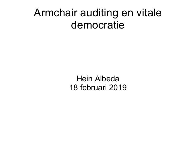 Armchair auditing en vitale democratie Hein Albeda 18 februari 2019