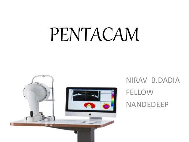 PENTACAM NIRAV B.DADIA FELLOW NANDEDEEP
