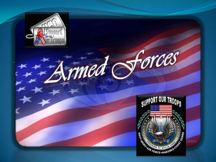 They are our freedom forces<br />Armed Forces<br />