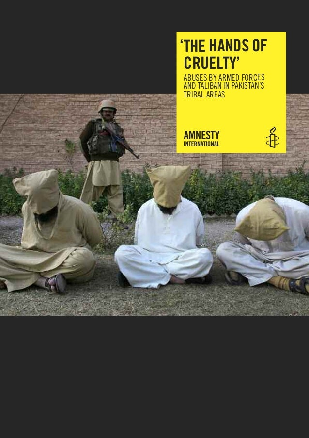 'The hands of cruelTy'AbuSeS by ArmeD ForceSAnD TAlIbAn In PAkISTAn'STrIbAl AreAS