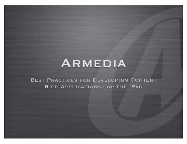 ArmediaBest Practices for Developing Content    Rich Applications for the iPad