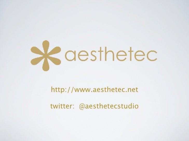 http://www.aesthetec.net  twitter: @aesthetecstudio