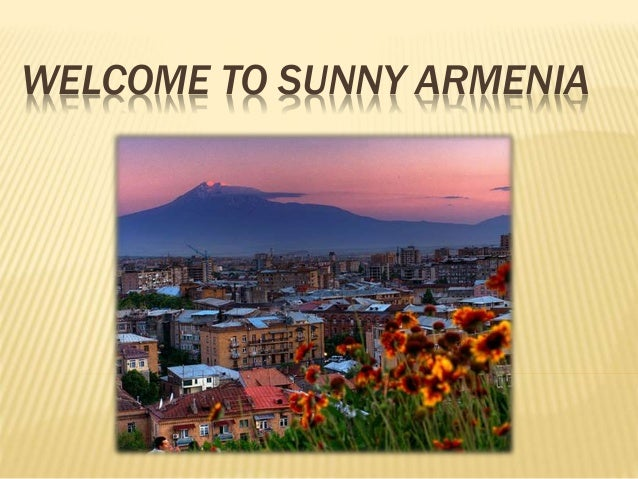WELCOME TO SUNNY ARMENIA