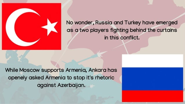 No wonder, Russia and Turkey have emerged as a two players fighting behind the curtains in this conflict. While Moscow sup...