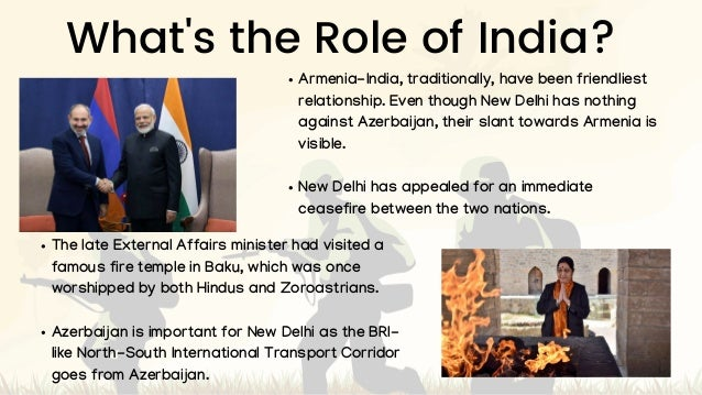 What's the Role of India? Armenia-India, traditionally, have been friendliest relationship. Even though New Delhi has noth...