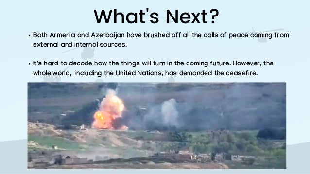 What's Next? Both Armenia and Azerbaijan have brushed off all the calls of peace coming from external and internal sources...