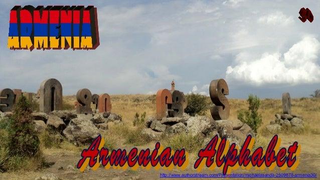 http://www.authorstream.com/Presentation/michaelasanda-2509878-armenia30/
