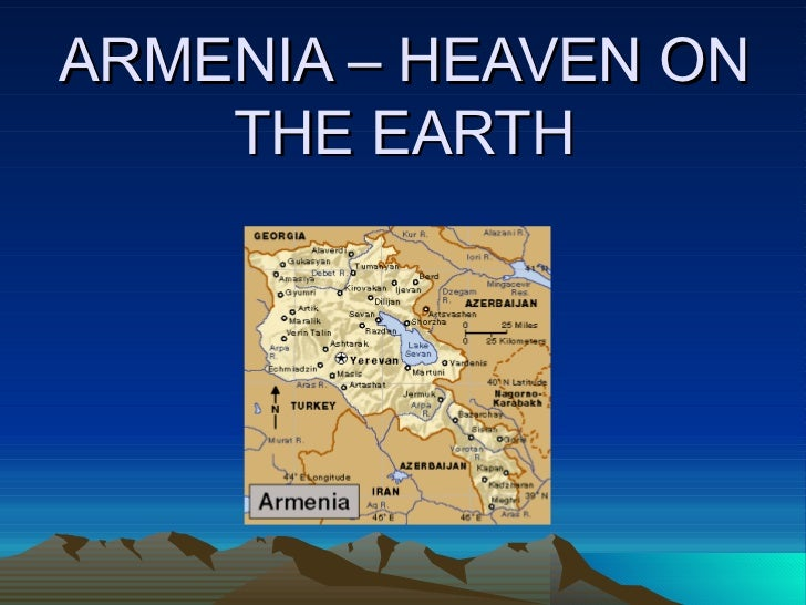ARMENIA – HEAVEN ON    THE EARTH