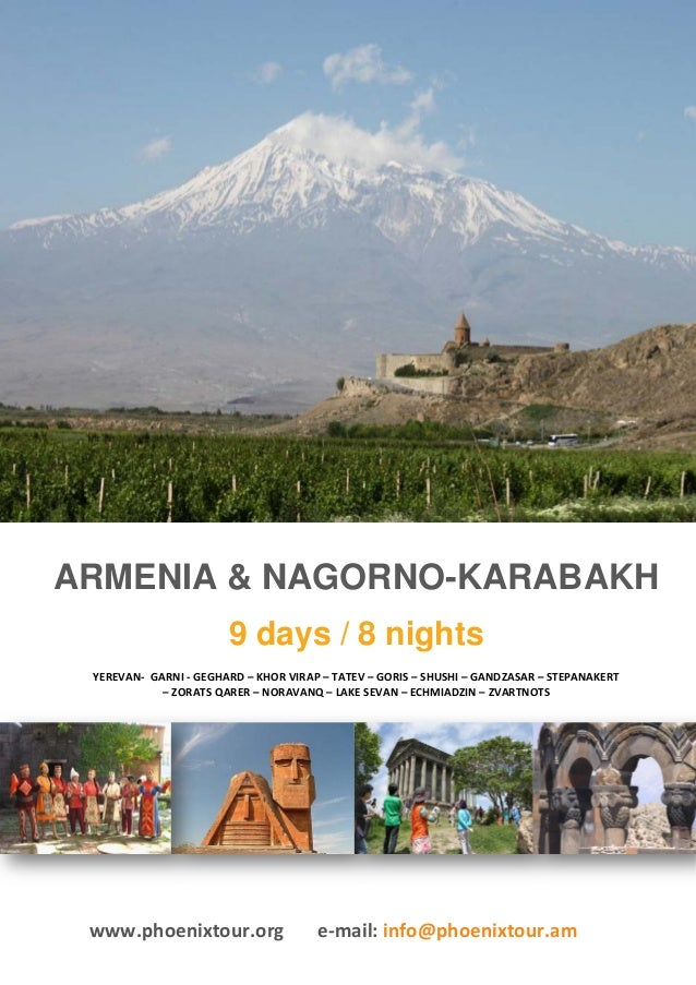 ARMENIA & NAGORNO-KARABAKH                       9 days / 8 nights YEREVAN- GARNI - GEGHARD – KHOR VIRAP – TATEV – GORIS –...