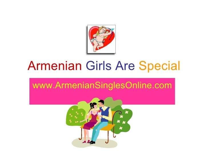 Armenian   Girls Are   Special www.ArmenianSinglesOnline.com