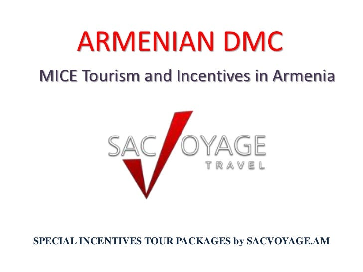 ARMENIAN DMCMICE Tourism and Incentives in ArmeniaSPECIAL INCENTIVES TOUR PACKAGES by SACVOYAGE.AM