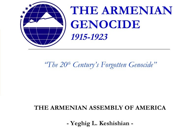 """THE ARMENIAN GENOCIDE 1915-1923 """" The 20 th  Century's Forgotten Genocide"""" THE ARMENIAN ASSEMBLY OF AMERICA - Yeghig L. Ke..."""