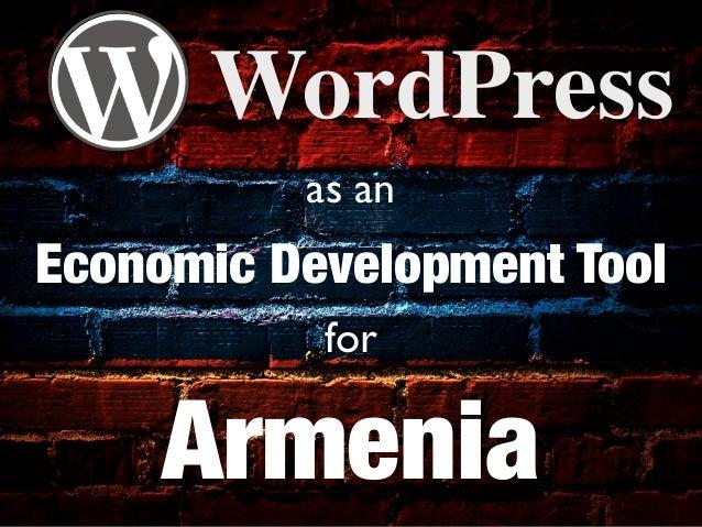 WordPress          as anEconomic Development Tool           for     Armenia