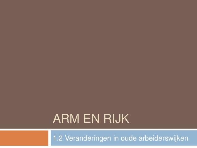 ARM EN RIJK 1.2 Veranderingen in oude arbeiderswijken