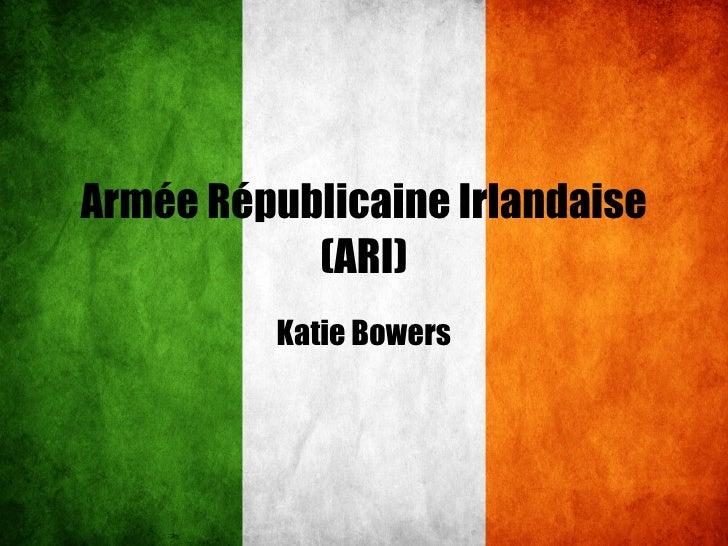 Armée Républicaine Irlandaise (ARI) Katie Bowers