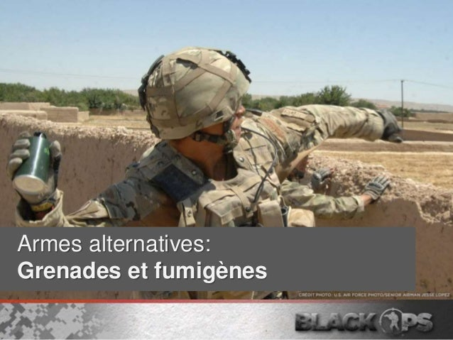 Armes alternatives: Grenades et fumigènes