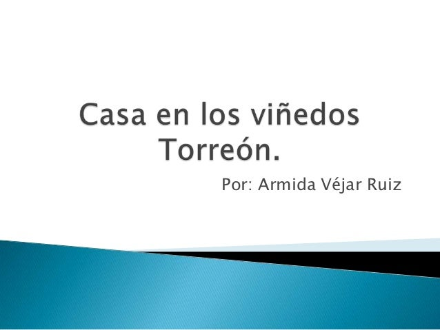 Por: Armida Véjar Ruiz
