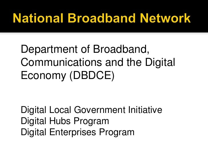 Department of Broadband,Communications and the DigitalEconomy (DBDCE)Digital Local Government InitiativeDigital Hubs Progr...