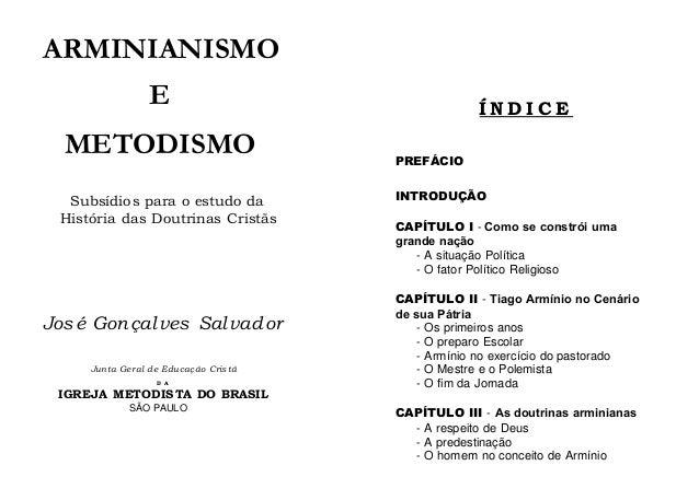ARMINIANISMO E METODISMO Subsídio s para o estudo da História das Doutrinas Cristãs  Jos é Gon çal ves Sal vad or Junta Ge...