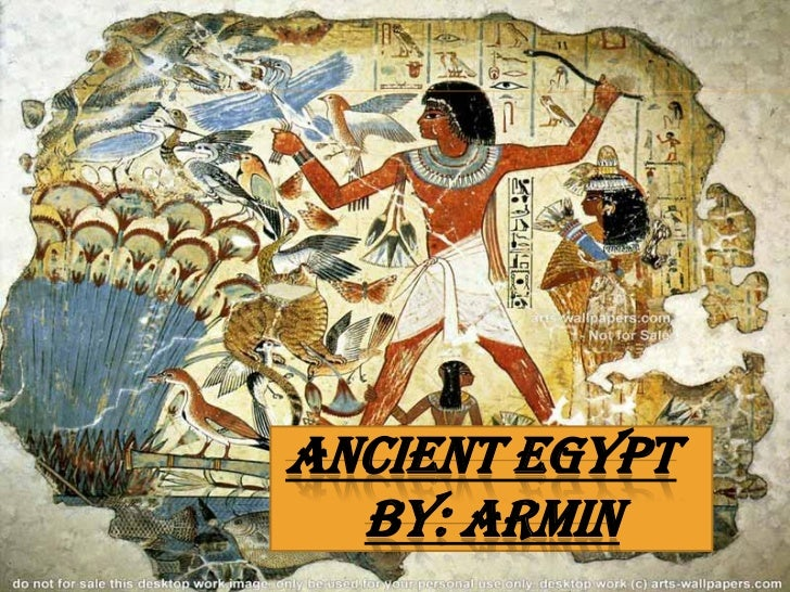 ANCIENT EGYPT  BY: ARMIN